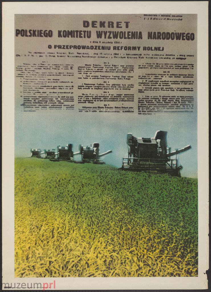 """wizerunek  """"Dekret Polskiego Komitetu Wyzwolenia Narodowego z dnia 6 września 1944 r. o przeprowadzeniu reformy rolnej"""" – plakat propagandowy"""