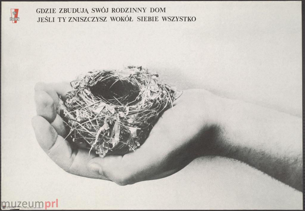 """wizerunek  """"Gdzie zbudują swój rodzinny dom jeśli ty zniszczysz wokół siebie wszystko"""" – plakat propagandowy"""