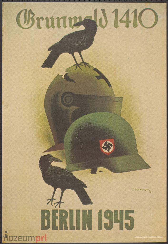 """wizerunek  """"Grunwald 1410 – Berlin 1945"""" – plakat propagandowy"""