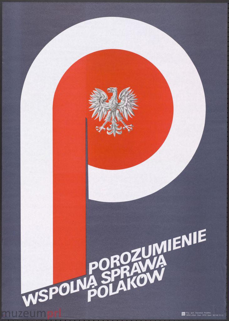 """wizerunek  """"Porozumienie wspólną sprawą Polaków"""" – plakat propagandowy"""