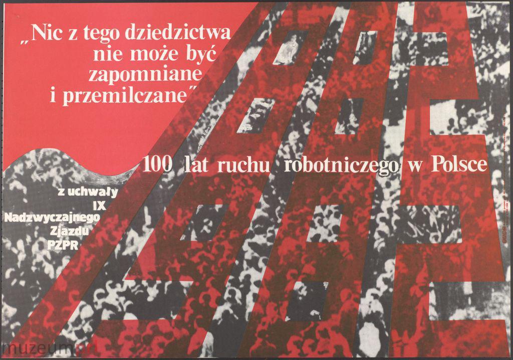 """wizerunek  """"100 lat ruchu robotniczego w Polsce"""" – plakat propagandowy"""
