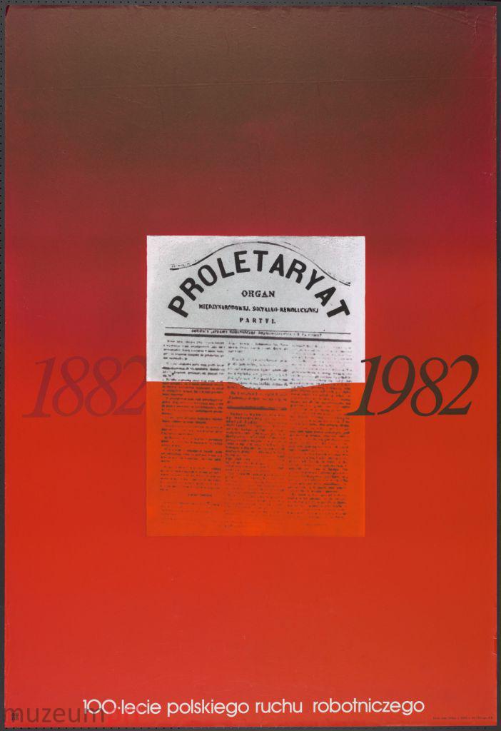 """wizerunek  """"100-lecie polskiego ruchu robotniczego"""" – plakat propagandowy"""