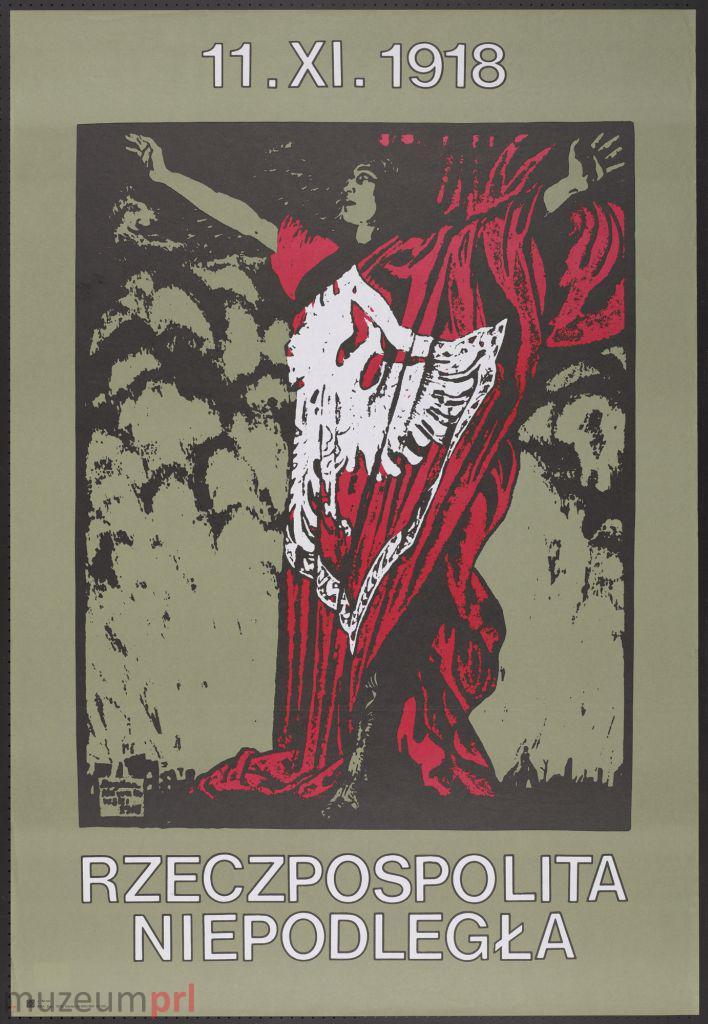 """wizerunek  """"11.XI.1918 – Rzeczpospolita Niepodległa"""" – plakat"""