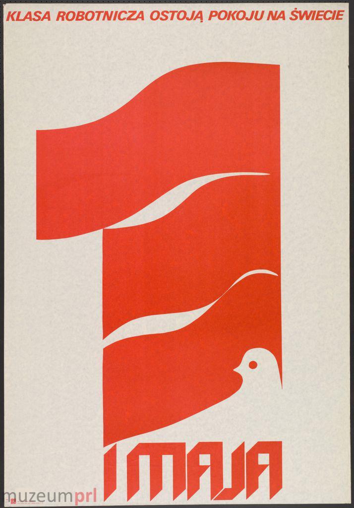 """wizerunek  """"1 Maja – Klasa robotnicza ostoją pokoju na świecie"""" – plakat propagandowy"""