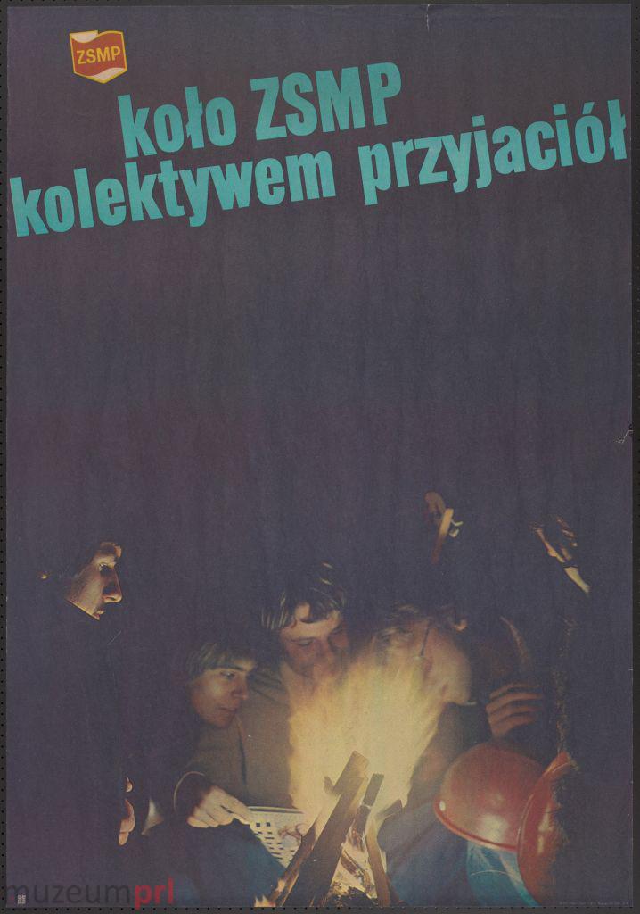 """wizerunek  """"Koło ZSMP kolektywem przyjaciół"""" – plakat propagandowy"""