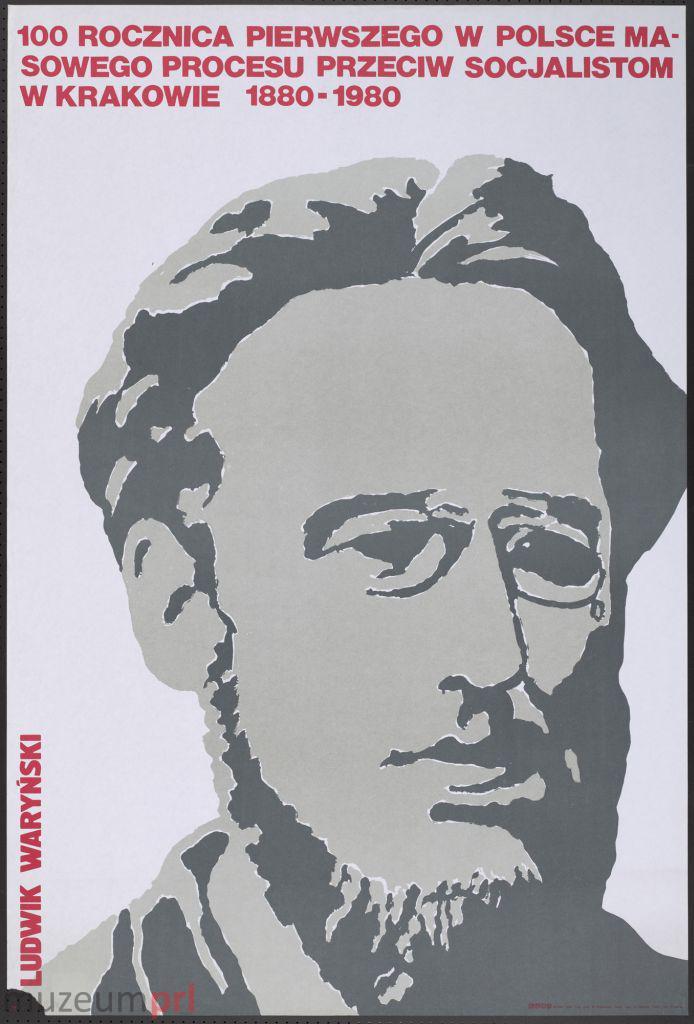 """wizerunek  """"100 rocznica pierwszego w Polsce masowego procesu przeciw socjalistom w Krakowie 1880-1980 – Ludwik Waryński"""" – plakat propagandowy"""