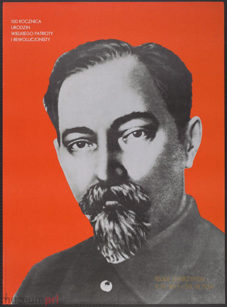 """wizerunek  """"100 rocznica urodzin wielkiego patrioty i rewolucjonisty – Feliks Dzierżyński 11.IX.1877-20.VII.1926"""" – plakat propagandowy"""