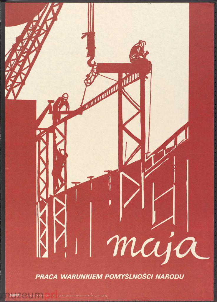 """wizerunek  """"1 maja – Praca warunkiem pomyślności narodu"""" – plakat propagandowy"""