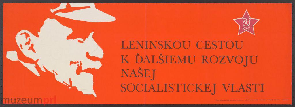 """wizerunek  """"50 KSČ – Leninskou cestou k ďalšiemu rozvoju našej socialistickej vlasti"""" – plakat propagandowy"""