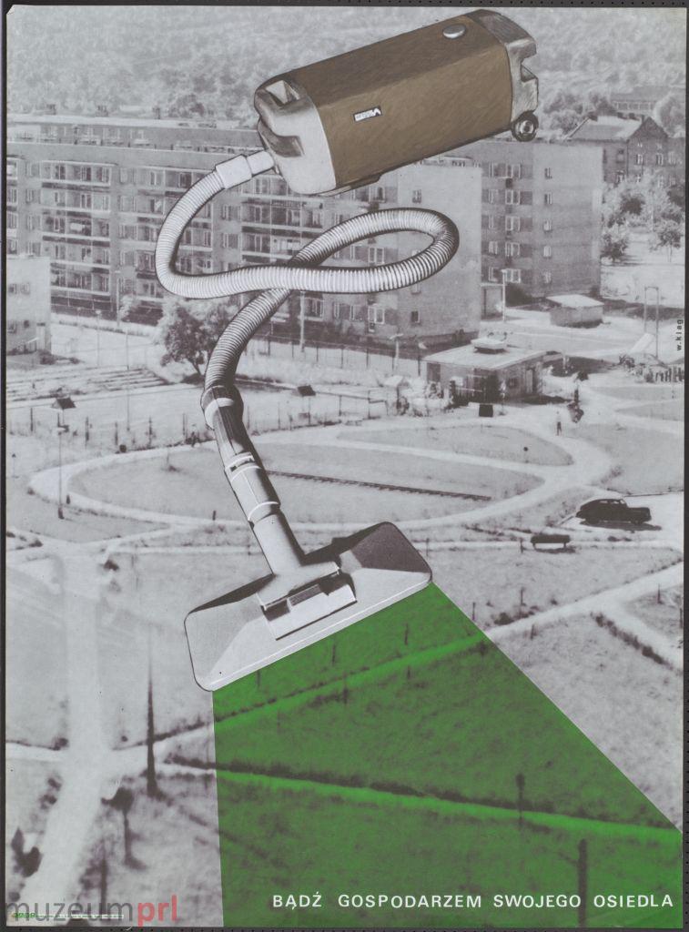 """wizerunek  """"Bądź gospodarzem swojego osiedla"""" – plakat propagandowy"""