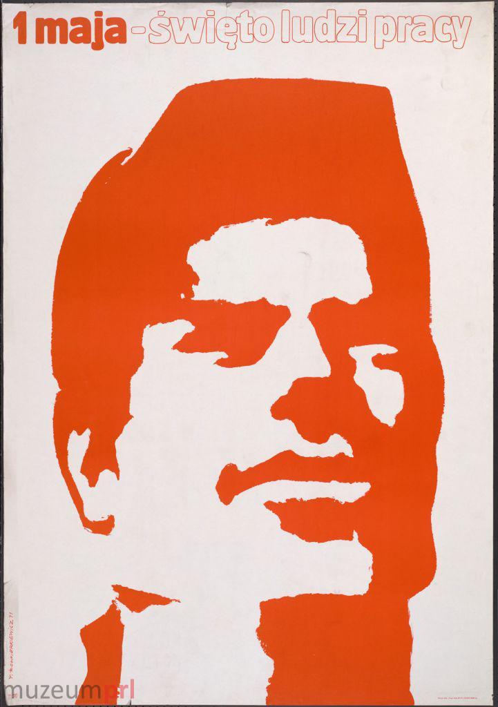 """wizerunek  """"1 maja – święto ludzi pracy"""" – plakat propagandowy"""
