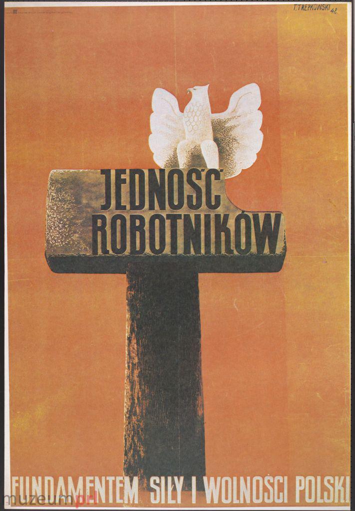 """wizerunek  """"Jedność robotników fundamentem siły i wolności Polski"""" – plakat propagandowy"""